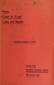 From coast to coast : being a catalogue of consignments of coins, medals, tokens and books : the properties of various collectors from Maine to California ... [02/27/1906]