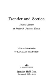 frontier and section selected essays of frederick jackson turner Frontier and section selected essays of frederick jackson turner by ray allen  billigton publication date 1961 publisher pretice-hill, inc.