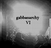 Various - Gabbanarchy Volume VI