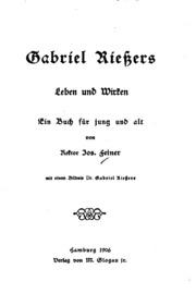 Gabriel Riessers Leben und Wirken; ein Buch für jung und alt