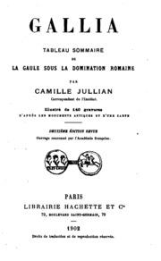 Gallia: tableau sommaire de la Gaule sous la domination romaine