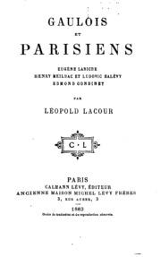 Gaulois et parisiens: Eugène Labiche, Henry Meilhac et Ludovic Halévy ...