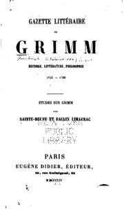Gazette littéraire de Grimm: histoire, littérature, philosophie, 1753-1790