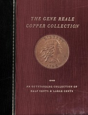 The Gene Reale Copper Collection: An Outstanding Collection of Half Cents & Large Cents