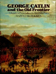 George Catlin /& The Old Frontier