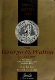 The George O. Walton Collection of United States Gold, Silver & Copper Coins and Paper Money