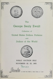 The George Sealy Ewalt Collection of United States Dollars, Patterns and Dollars of the World