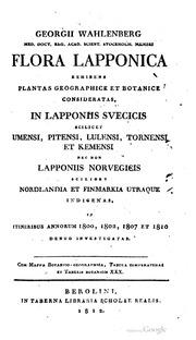Georgii Wahlenberg Flora Lapponica: exhibens plantas geographice et botanice ...