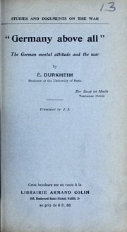 Germany above all; German mentality and war, by É. Durkheim...Translated by J.S.