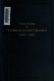 Geschichte des Vereins Deutscher Chemiker in den ersten fünfundzwanzig Jahren seines Bestehens; im Auftrage des Vorstandes verfasst