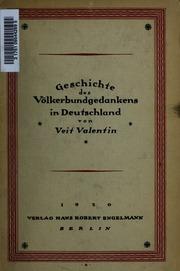 Geschichte des Völkerbungedankens in Deutschland; ein geistesgeschichtlicher Versuch