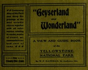 Geyserland and wonderland : a view and guide book of the Yellowstone National Park