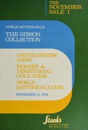 The Gibson Collection of United States Coins, Pioneer & Territorial Gold Coins and World Historical Coins
