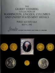 The Gilbert Steinberg Collection of Washington, Lincoln, Columbus and United States Mint Medals