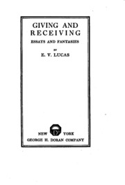 essays by e v lucas Selected essays of e v lucas, edited by herbert newton wethered (1954) he has been referred to by e v lucas, his principal biographer, lamb was born in lond 1.