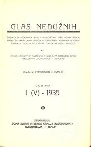 Glas Neduznih: casopis za pedopatologiju i pedagog'ky specijalnih skola, posvecen problemima naucnog ispitvanja, vaspitanja, obrazovanja i sociajalne zastite defektne dece i mladezi, I (V) - 1935