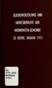 Vol 1911: Gliederverzeichnis und Jahresberichte der Mennoniten-Gemeinde zu Berne, Indiana