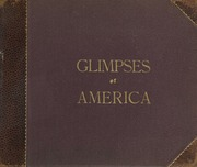 Glimpses of America : a pictorial and descriptive history of our country-s scenic marvels, delineated by pen and camera