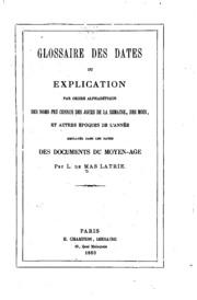 Glossaire des dates, ou, Explication par ordre alphabétique des noms peu ...