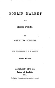 an analysis of goblin market a poem by christina g rossetti Poem by christina georgina rossetti (1830-1894), composed in 1859 and published in 1862 in goblin market and other poems see also, christina georgina rossetti criticism goblin market, an early .