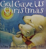 god gave us christmas bergren lisa tawn free download borrow and streaming internet archive