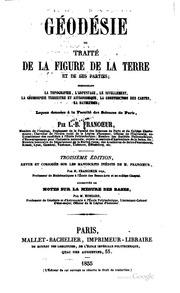 Géodésie: ou, Traité de la figure de la terre et de ses parties; comprenant ...