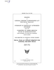 H.A.S.C. No. 114-110 HEARING ON NATIONAL DEFENSE AUTHORIZATION ACT FOR FISCAL YEAR 2017 AND OVERSIGHT OF PREVIOUSLY AUTHORIZED PROGRAMS BEFORE THE COMMITTEE ON ARMED SERVICES HOUSE OF REPRESENTATIVES ONE HUNDRED FOURTEENTH CONGR