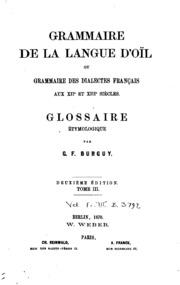 Grammaire de la langue d-oïl: ou Grammaire des dialectes français aux XIIe et XIIIe siècle ...