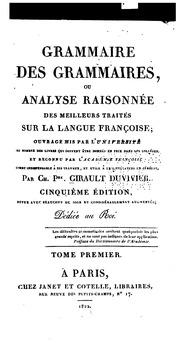 Grammaire des grammaires, ou Analyse raisonnée des meilleurs traités sur la langue franc̜oise ..