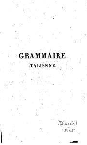 Grammaire italienne elementaire et raisonnee suivie d-un Traite de la poesie italienne ...