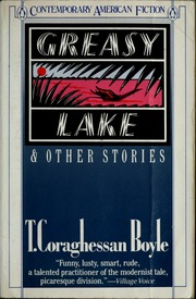 greasy lake by t coraghessan boyle Greasy lake is a short story written by t coraghessan boyle, which was published in 1985 the story relates the events of a day occurring in the lives of three.