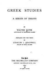 greek studies a series of essays by walter pater Find great deals on ebay for walter pater and psychology james pater, walter, / miscellaneous studies series of essays 1895 first edition $8600 or best offer walter pater / greek studies a series of essays 1895 classics first edition $5800 or best offer.