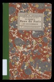Vol 6: Promenades dans toutes les rues de Paris par arrondissements; origines des rues, maisons historiques ou curieuses, anciens et nouveaux hotels, enseignes