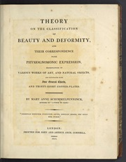 Theory on the classification of beauty and deformity, and their correspondence with physiognomic expression : exemplified in various works of art, and natural objects, and illustrated with four general charts, and thirty-eight copper plates