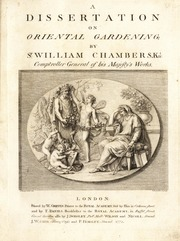 chambers dissertation oriental gardening In 1772 he published his dissertation on oriental gardening, which attempted to  prove the inferiority of european to chinese landscape gardening.