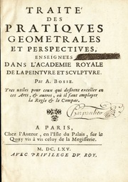 Traité des pratiques geometrales et perspectiues : enseignées dans l'Academie royale de la peinture et sculpture