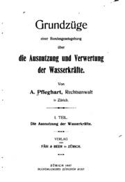 Vol 1: Grundzüge einer Bundesgesetzgebung über die Ausnutzung und Verwertung der ...