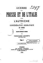 Guerre de la Prusse: et de l-Italie contre l-Autriche et la ..., Volume 1