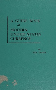 A Guide Book of Modern United States Currency