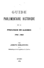 Guide parlementaire historique de la province de Québec, 1792 à 1902