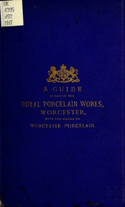 A manual of marks on pottery and porcelain a dictionary of easy a guide through the royal porcelain works worcester and an epitome of the history of pottery and porcelain with the marks on worcester porcelain sciox Image collections