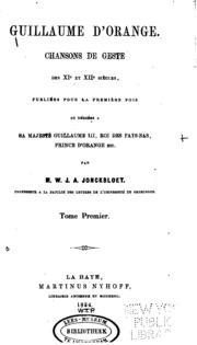 Vol 1: Guillaume d-Orange: Chansons de geste de XIe et XIIe siècles, publiées pour la première fois et ...