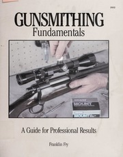 Gunsmithing fundamentals : a guide for professional results