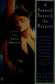 a hammock beneath the mangoes   stories from latin america   colchie thomas   free download  u0026amp  streaming   inter  archive a hammock beneath the mangoes   stories from latin america      rh   archive org
