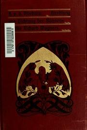 Handlung und Dichtung der Bühnenwerke Richard Wagners, nach ihren Grundlagen in Sage und Geschichte