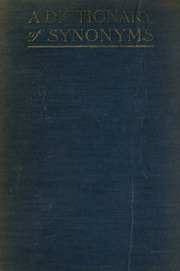 A complete dictionary of synonyms and antonyms ... with an ...
