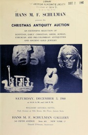 Hans M. F. Schulman presents the Christmas antiquity auction : an extensive selection of Egyptian, early Christian, Greek, Roman ... [12/03/1960]