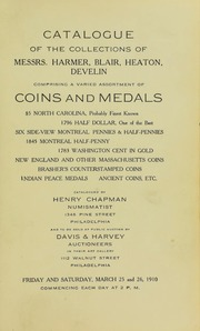 CATALOGUE OF THE COLLECTIONS OF MESSRS. HARMER, BLAIR, HEATON, DEVLIN, COMPRISING A VARIED ASSORTMENT OF COINS AND MEDALS