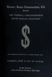 Harmer, Rooke Numismatists, Ltd. presents the Thomas J. Hollingsworth silver dollar collection and crowns, ancients, and U.S. paper money, etc. [06/19/1973]