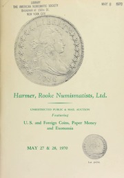 Harmer, Rooke Numismatists, Ltd. unrestricted public & mail auction featuring U.S. and foreign coins, paper money and exonumia.